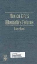 Mexico City s Alternative Futures