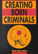 Creating Born Criminals
