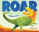 Roar: A Dinosaur Tour Pdf/ePub eBook