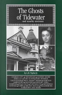 The Ghosts of Tidewater-- and Nearby Environs Pdf/ePub eBook