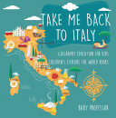 Take Me Back to Italy - Geography Education for Kids | Children's Explore the World Books