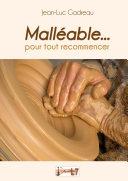 Pdf Malléable... pour tout recommencer Telecharger