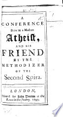 A conference betwixt a modern atheist and his friend  by the methodizer of the second Spira Book PDF