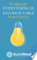 Summary of  Everything is Figureoutable  by Marie Forleo   Free book by QuickRead com