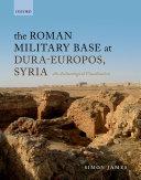 The Roman Military Base at Dura-Europos, Syria [Pdf/ePub] eBook