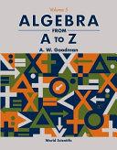 Algebra from A to Z
