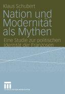 Nation und Modernität als Mythen