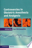 Controversies in Obstetric Anesthesia and Analgesia Book