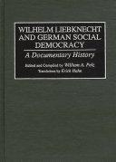 Wilhelm Liebknecht and German Social Democracy Book