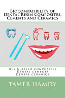 Biocompatibility of Dental Resin Composites, Cements and Ceramics