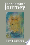 The Shaman's Journey