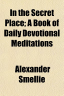 In the Secret Place; a Book of Daily Devotional Meditations
