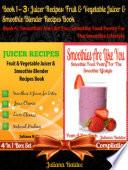 Best Juicer Recipes Fruit Vegetable Juicer Smoothie Blender Recipes Book