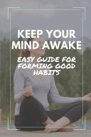 Keep Your Mind Awake