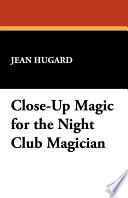 Close Up Magic for the Night Club Magician Book