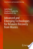 Advanced and Emerging Technologies for Resource Recovery from Wastes