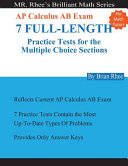 For Math Tutors  AP Calculus AB Exam 7 Full Length Practice Tests for the Multiple Choice Sections