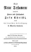 Die Bibel oder die ganze Heilige Schrift des alten und neuen Testaments, nach der deutschen Uebersetzung d. Martin Luthers. Nach der Hallischen Ausgabe, mit Tauchnitzischen Stereotypen