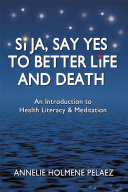 Si Ja  Say Yes to Better Life and Death