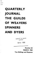 Quarterly Journal  the Guilds of Weavers  Spinners and Dyers