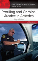 Profiling and Criminal Justice in America  A Reference Handbook  2nd Edition