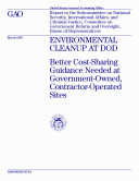 Environmental cleanup at DOD better costsharing guidance needed at governmentowned, contractoroperated sites