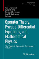 Operator Theory, Pseudo-Differential Equations, and Mathematical Physics [Pdf/ePub] eBook