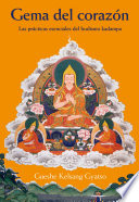 Gema del corazón  : Las prácticas esenciales del budismo kadampa
