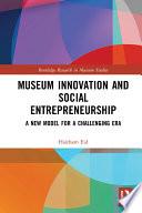 Museum Innovation and Social Entrepreneurship