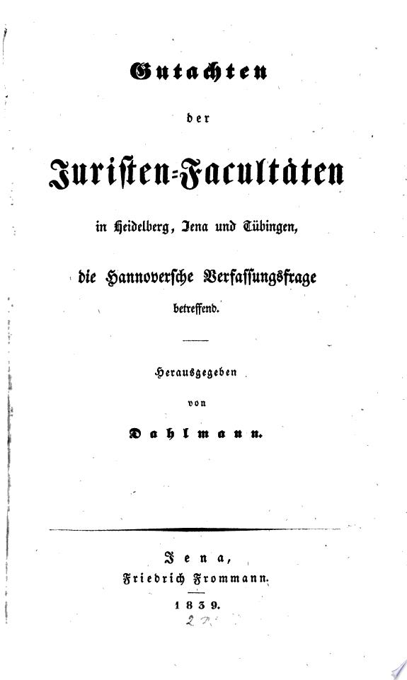 Gutachten der Juristen Facult  ten in Heidelberg  Jena und T  bingen  die Hannoversche Verfassungsfrage betreffend