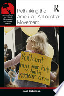 Rethinking the American Antinuclear Movement Book PDF