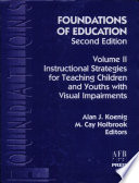 Foundations of Education  Instructional strategies for teaching children and youths with visual impairments