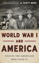 World War I and America  Told by the Americans Who Lived It