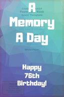 A Memory a Day Happy 76th Birthday