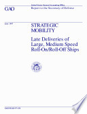 Strategic mobility late deliveries of large, medium speed rollon/rolloff ships : report to the Secretary of Defense