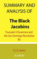 Summary and Analysis of The Black Jacobins