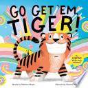 Go Get  Em  Tiger   A Hello Lucky Book