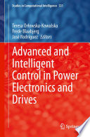 Advanced and Intelligent Control in Power Electronics and Drives Book