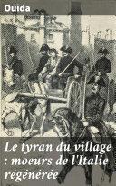 Pdf Le tyran du village : moeurs de l'Italie régénérée Telecharger