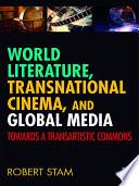 World Literature  Transnational Cinema  and Global Media