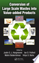 Conversion of Large Scale Wastes into Value added Products Book