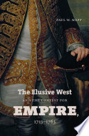 The Elusive West and the Contest for Empire  1713 1763