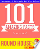 Round House   101 Amazing Facts You Didn t Know Book