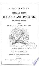 A Dictionary of Greek and Roman Biography and Mythology: Abaeus-Dysponteus