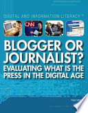 Blogger Or Journalist? Evaluating What Is the Press in the Digital Age