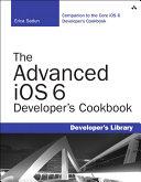 The Advanced iOS 6 Developer s Cookbook