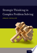 """Strategic Thinking in Complex Problem Solving"" by Arnaud Chevallier"