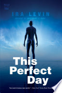 This Perfect Day: A Novel