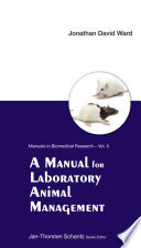 A Manual for Laboratory Animal Management