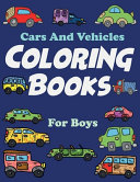 Cars And Vehicles Coloring Books For Boys